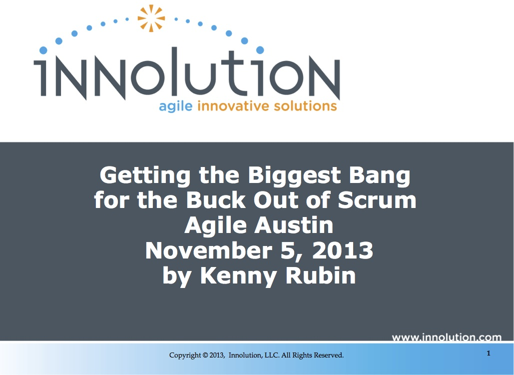 Getting Biggest Bang for Your Buck Out of Scrum (Agile Austin)